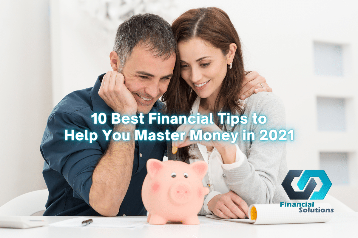 10 Best Financial Tips to Help You Master Money in 2021